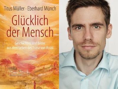 Buchcover 'Glücklich der Mensch' und der Autor Titus Müller