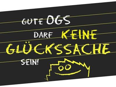 Kampagnenplakat 'Gute OGS darf keine Glückssache sein'