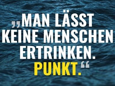 Spruch: 'Man lässt keine Menschen ertrinken. Punkt!'